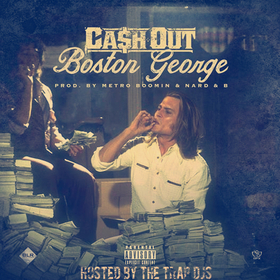 Boston George #TheTrapTape Ca$h Out front cover
