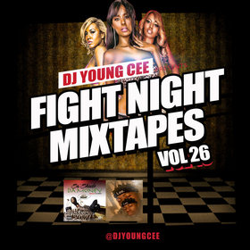 Dj Young Cee Fight Night Mixtapes Vol 26 Dj Young Cee front cover