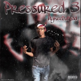 Pressured 3 MykeeDaKidd front cover