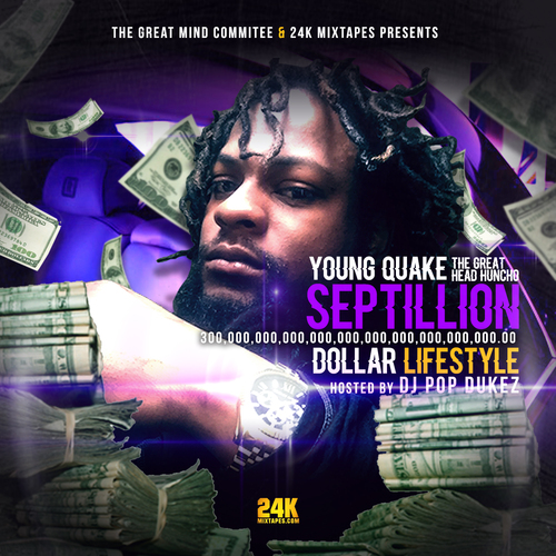 young-quake-the-great-head-huncho-septillion-dollar-lifestyle