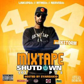 Mixtape Shutdown 101 4 (Hosted By Sy Ari Da Kid) DJ BkStorm front cover