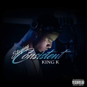 King K - Staying Consistent DJ Shooter front cover