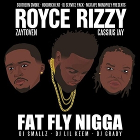 Fat Fly Nigga Royce Rizzy front cover