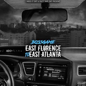 Bossgame-East Florence To East Atlanta DJ Infamous front cover