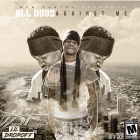 All Odds Against Me Lil DropOff front cover