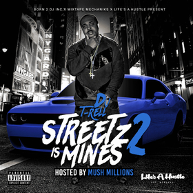 Streets Is Mines 2 (Hosted By Mush Millions) DJ T-Rell front cover