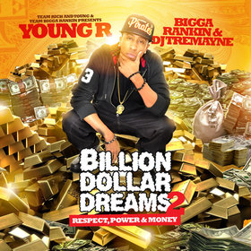 Billion Dollar Dreams 2 Respect_Power_Money Young R front cover