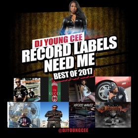 Record Labels Need Me Best 2017 Dj Young Cee front cover