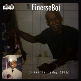 May 18th Ep FinesseBoi318 front cover
