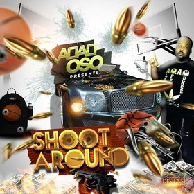 A.O.A.O. OSO - Shoot Around (No DJ) Dj Hustle Man front cover