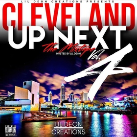 Cleveland Up Next: The Mixtape, Vol. 4 by Lil Deon Creations