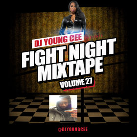 Dj Young Cee Fight Night Mixtapes Vol 27 Dj Young Cee front cover