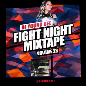 Dj Young Cee Fight Night Mixtapes Vol 28 Dj Young Cee front cover