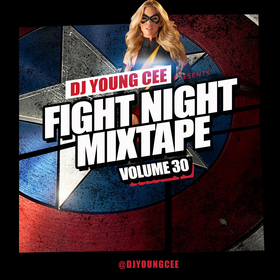 Dj Young Cee Fight Night Mixtapes Vol 30 Dj Young Cee front cover
