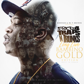 Strictly 4 The Traps N Trunks (Long Live Bambino Gold Edition) Bambino Gold front cover