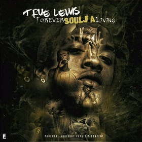 True Lewis - Forever Soulja Living TyyBoomin front cover
