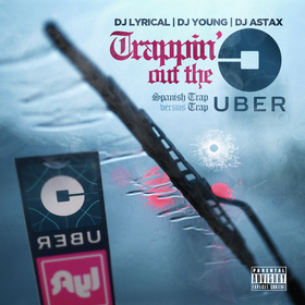 Trappin' Out The Uber DJ LYRICAL front cover