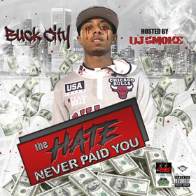 The Hate Never Paid You by buck city