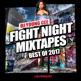 Dj Young Cee Fight Night Mixtapes Best of 2017 Dj Young Cee front cover