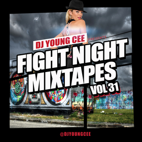 Dj Young Cee Fight Night Mixtapes Vol 31 Dj Young Cee front cover