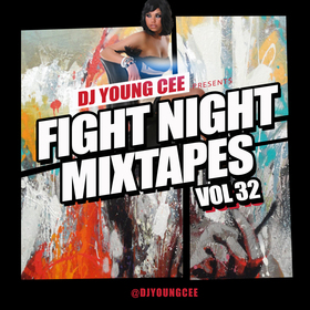Dj Young Cee Fight Night Mixtapes Vol 32 Dj Young Cee front cover