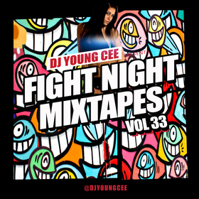 Dj Young Cee Fight Night Mixtapes Vol 33 Dj Young Cee front cover