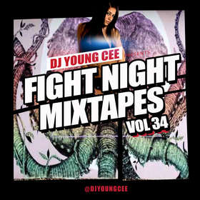 Dj Young Cee Fight Night Mixtapes Vol 34 Dj Young Cee front cover