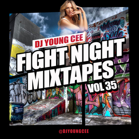 Dj Young Cee Fight Night Mixtapes Vol 35 Dj Young Cee front cover