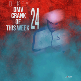 DMV Crank Of This Week #24 DJ Key front cover