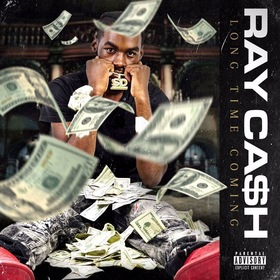 Long Time Coming Ray Ca$h front cover