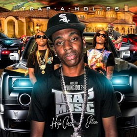 Trap Music: High Class Trap Music (Hosted By Young Dolph) Trap-A-Holics front cover