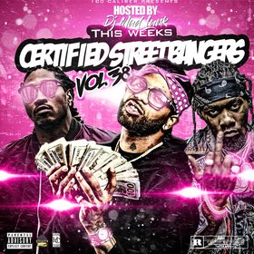 This Weeks Certified Street Bangers Vol.38 by DJ Mad Lurk