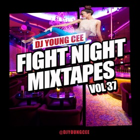 Dj Young Cee Fight Night Mixtapes Vol 37 Dj Young Cee front cover