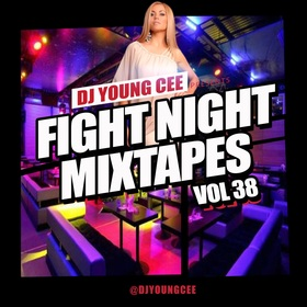 Dj Young Cee Fight Night Mixtapes Vol 38 Dj Young Cee front cover