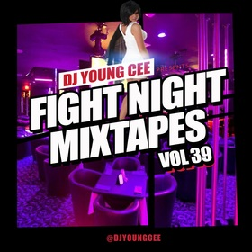 Dj Young Cee Fight Night Mixtapes Vol 39 Dj Young Cee front cover
