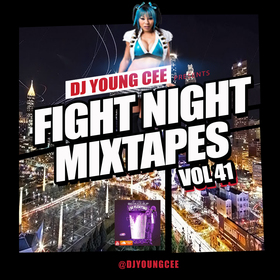 Dj Young Cee Fight Night Mixtapes Vol 41 Dj Young Cee front cover