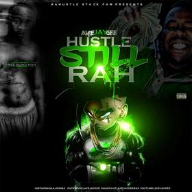 HUSTLE STILL RAH AyeJayGee front cover