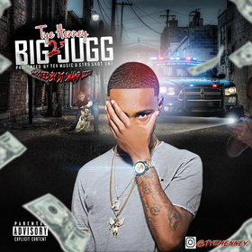 Big Jugg 2.5 (Hosted By Dj Swamp Izzo) Tye Henney front cover