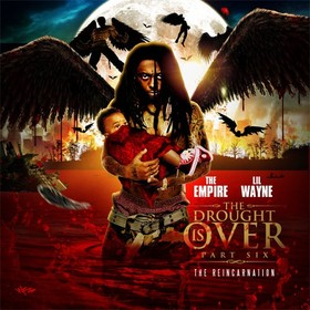 The Drought Is Over 6 (The Reincarnation) Lil Wayne front cover