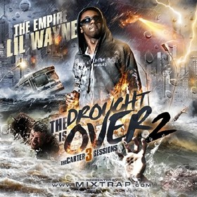 The Drought Is Over 2 (Carter 3 Sessions) Lil Wayne front cover