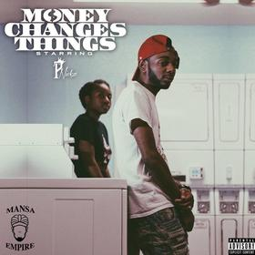 Money Changes Things P. Nickz front cover
