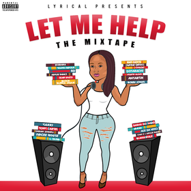 "Lyrical Presents : ""Let Me Help"" The Mixtape DJ Honorz front cover"