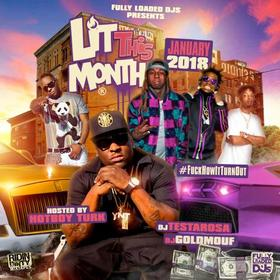 Lit This Month (January 2018) Hosted by HotBoy Turk DJ Testarosa front cover