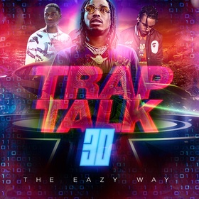Trap Talk 30: The Eazy Way DJ B Eazy front cover