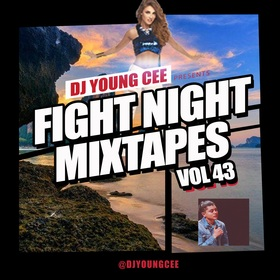 Dj Young Cee Fight Night Mixtapes Vol 43 Dj Young Cee front cover