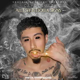 All I see is Dolla Signs Vol 1 Cap Dollaz front cover