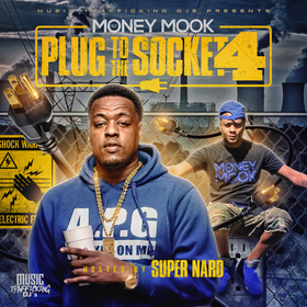 Plug To The Socket 4 (Hosted By Super Nard) DJ Money Mook front cover