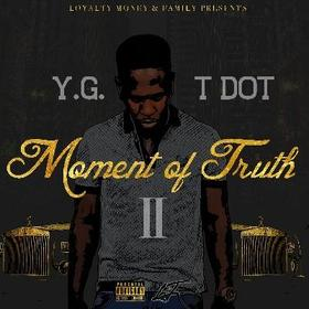Moment Of Truth 2 Y.G TDot front cover