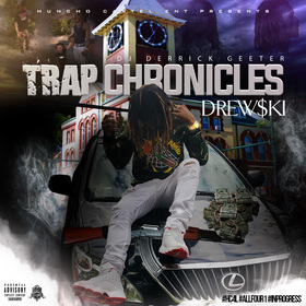 Drew$ki - Trap Chronicles DJ DERRICK GEETER front cover