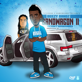 Bandwagon II (Contraband) All produced by ChopSquad DJ Beezy Bandz front cover